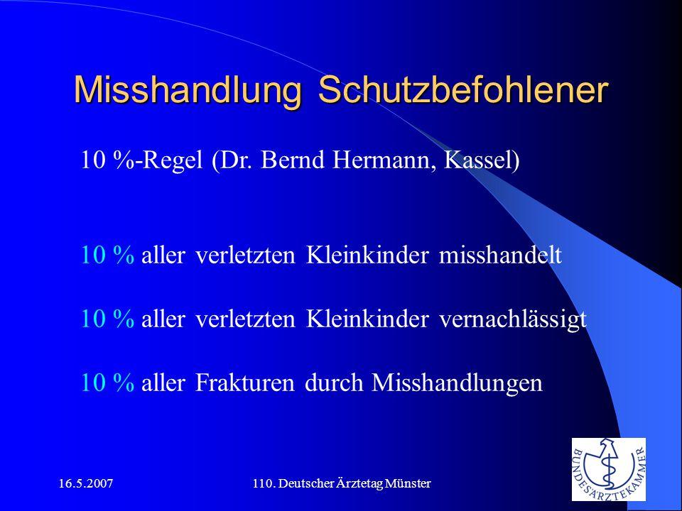 16.5.2007110.Deutscher Ärztetag Münster Misshandlung Schutzbefohlener 10 %-Regel (Dr.