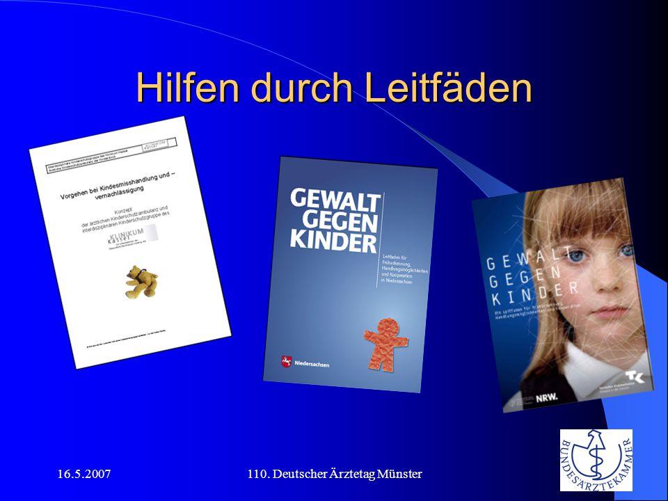 16.5.2007110. Deutscher Ärztetag Münster Hilfen durch Leitfäden