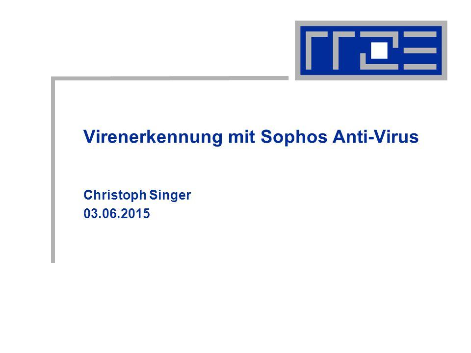Virenerkennung mit Sophos Anti-Virus Christoph Singer 03.06.2015