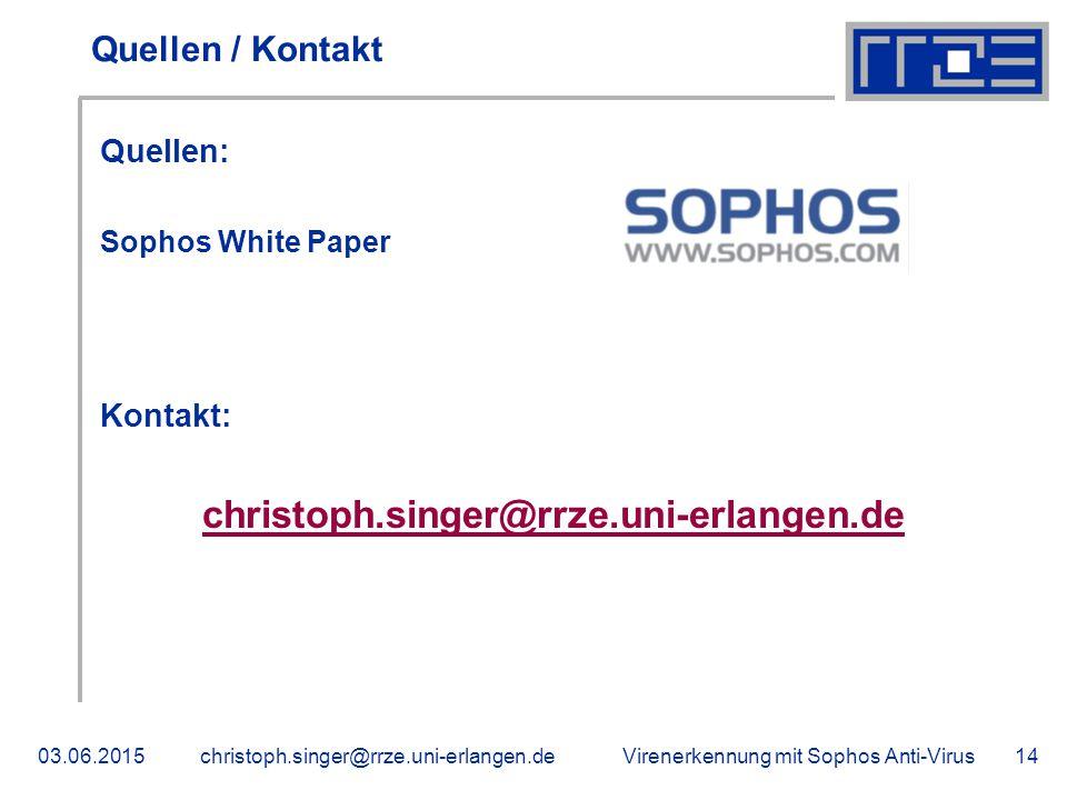 Virenerkennung mit Sophos Anti-Virus03.06.2015christoph.singer@rrze.uni-erlangen.de14 Quellen / Kontakt Quellen: Sophos White Paper Kontakt: christoph.singer@rrze.uni-erlangen.de
