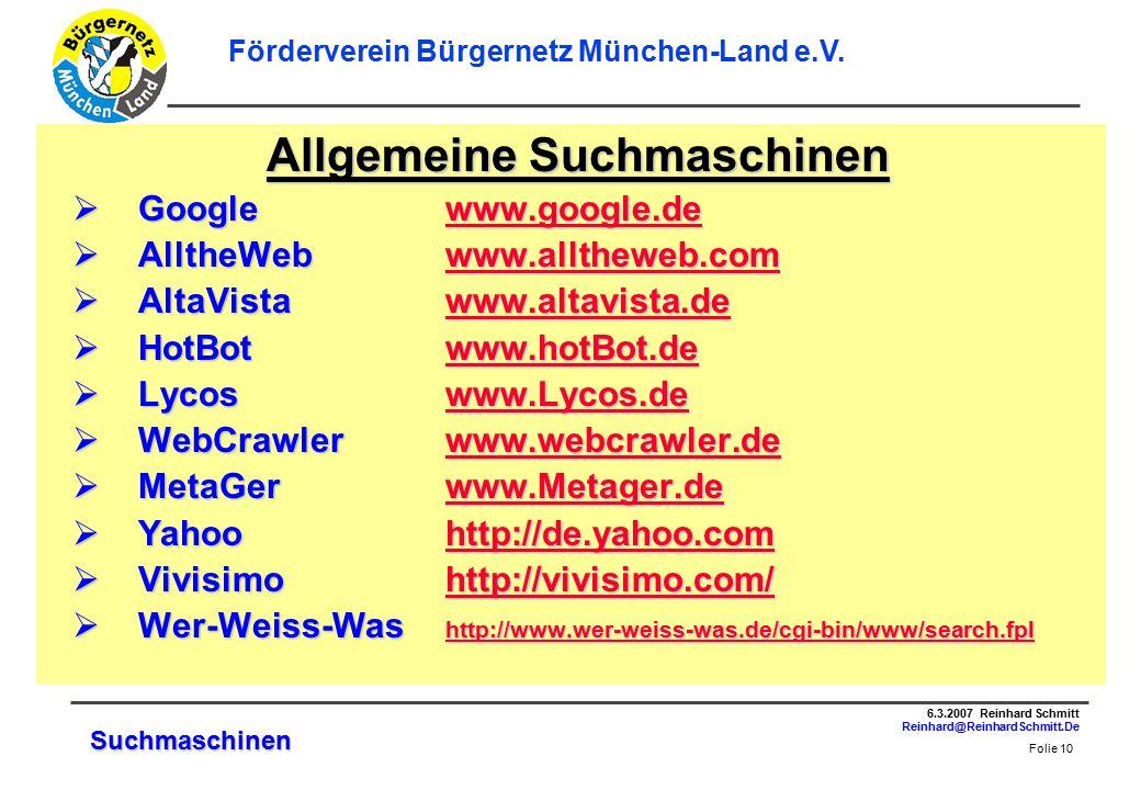 Folie 10 6.3.2007 Reinhard Schmitt Reinhard@ReinhardSchmitt.De Förderverein Bürgernetz München-Land e.V.