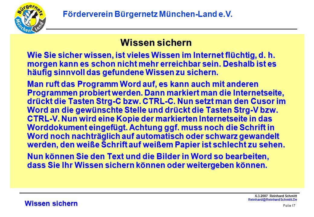 Folie 17 6.3.2007 Reinhard Schmitt Reinhard@ReinhardSchmitt.De Förderverein Bürgernetz München-Land e.V.