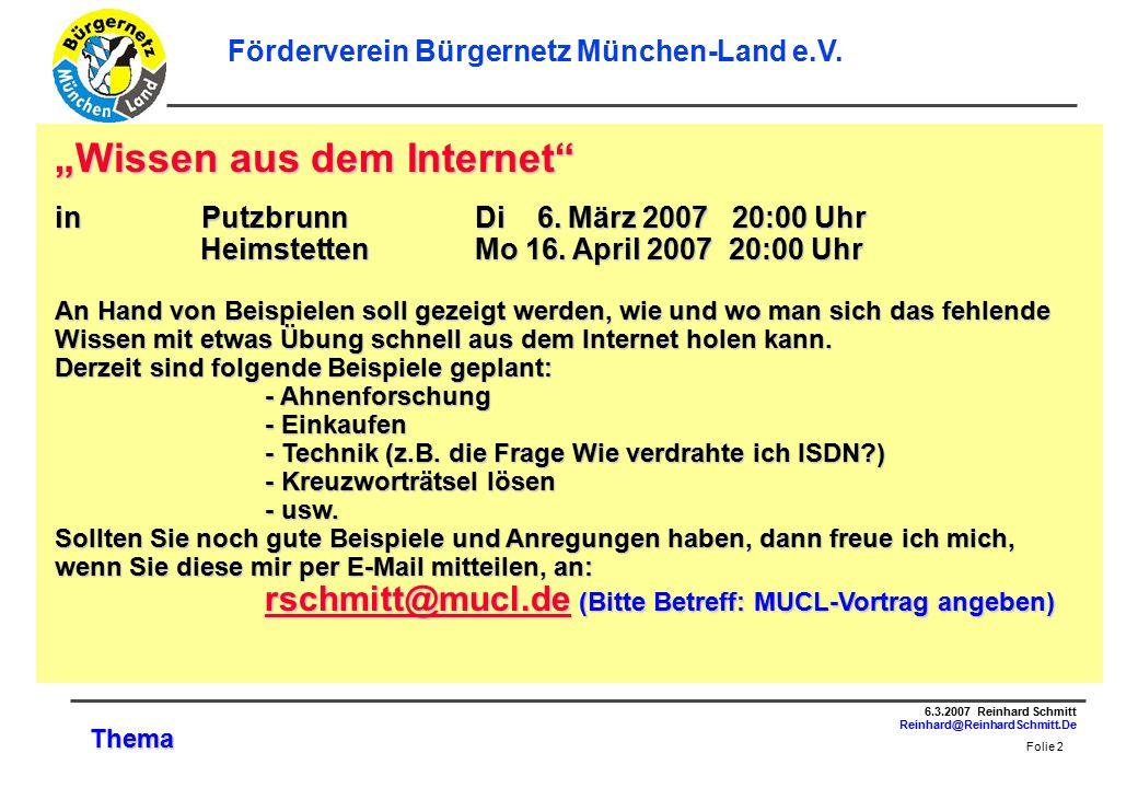 Folie 2 6.3.2007 Reinhard Schmitt Reinhard@ReinhardSchmitt.De Förderverein Bürgernetz München-Land e.V.