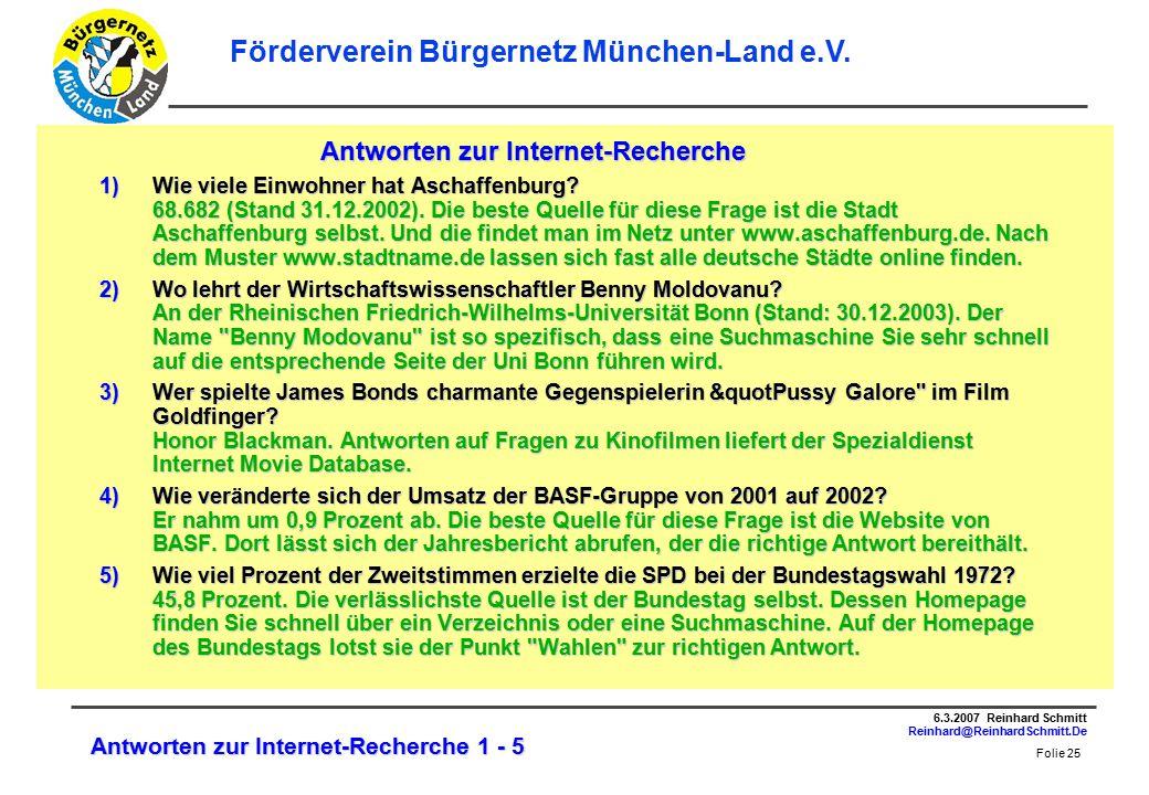 Folie 25 6.3.2007 Reinhard Schmitt Reinhard@ReinhardSchmitt.De Förderverein Bürgernetz München-Land e.V.