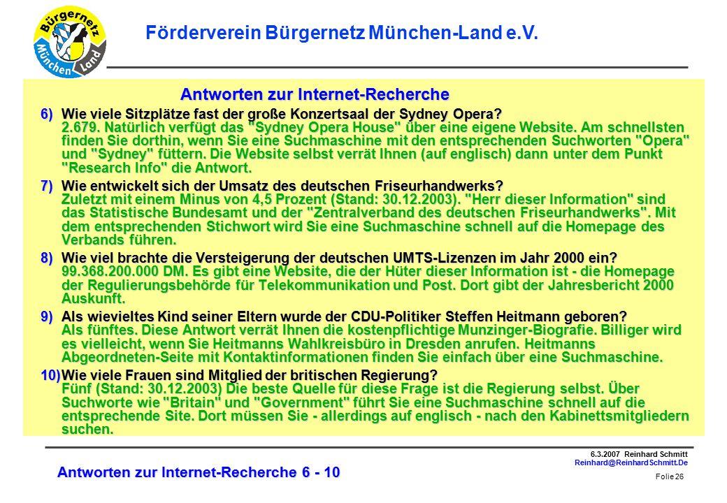 Folie 26 6.3.2007 Reinhard Schmitt Reinhard@ReinhardSchmitt.De Förderverein Bürgernetz München-Land e.V.