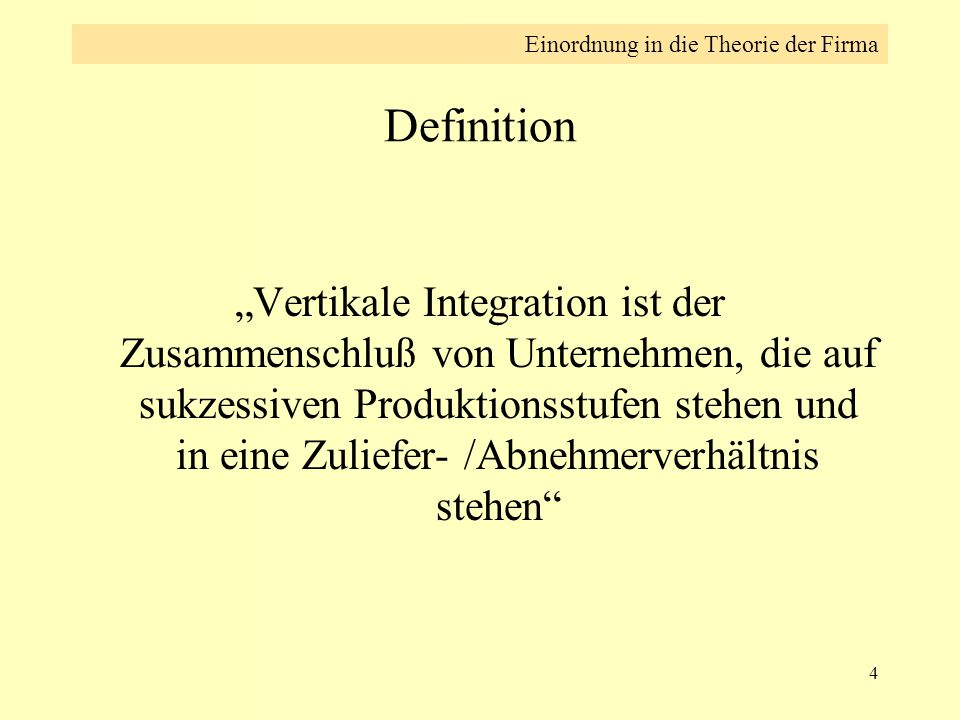 5 Erklärungsansätze Warum gibt es vertikale Integration.