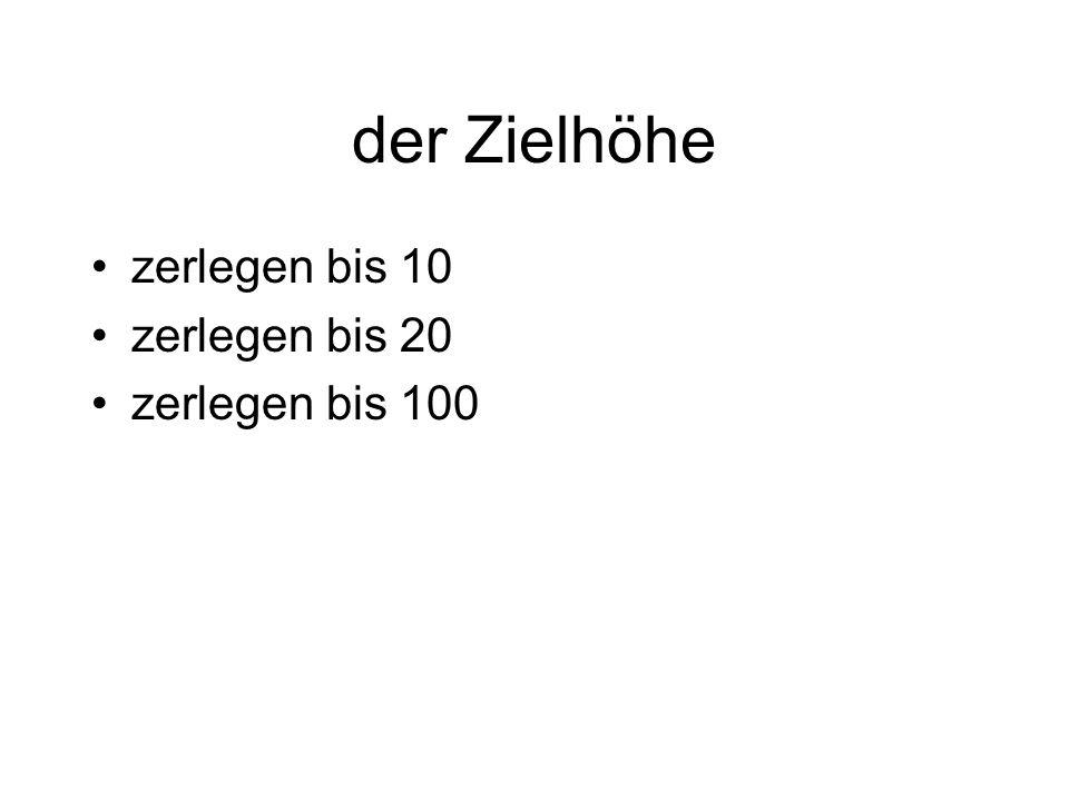 der Zielhöhe zerlegen bis 10 zerlegen bis 20 zerlegen bis 100