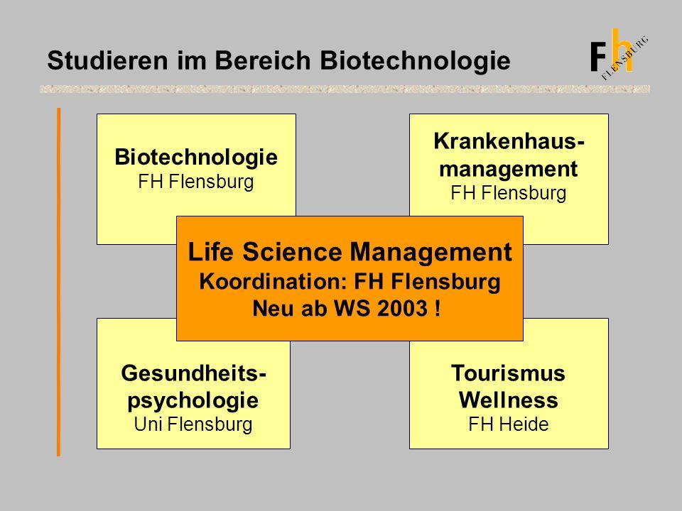 Studieren im Bereich Biotechnologie Biotechnologie FH Flensburg Krankenhaus- management FH Flensburg Tourismus Wellness FH Heide Gesundheits- psycholo