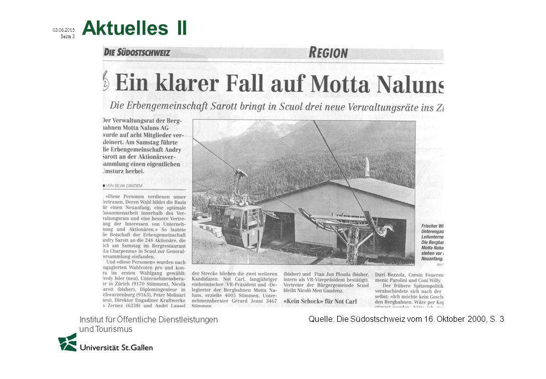 Institut für Öffentliche Dienstleistungen und Tourismus 03.06.2015 Seite 3 Aktuelles II Quelle: Die Südostschweiz vom 16. Oktober 2000, S. 3