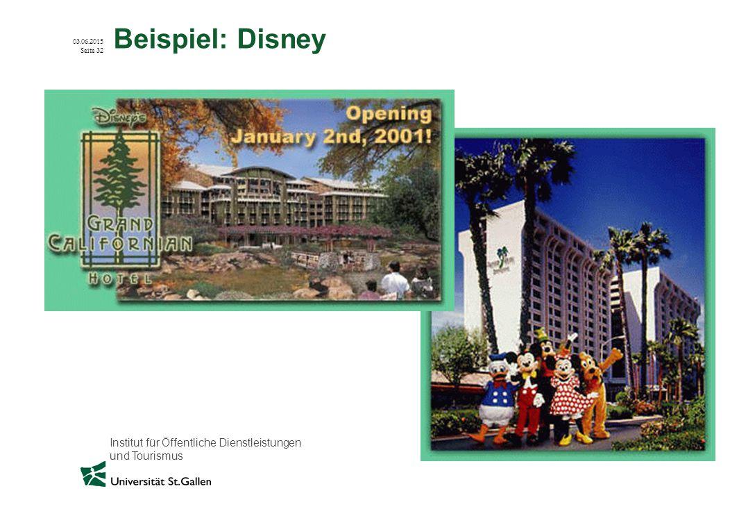 Institut für Öffentliche Dienstleistungen und Tourismus 03.06.2015 Seite 32 Beispiel: Disney