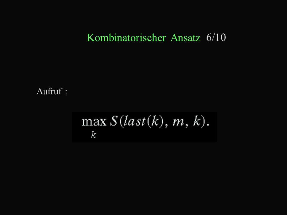 Kombinatorischer Ansatz 6/10 Aufruf :