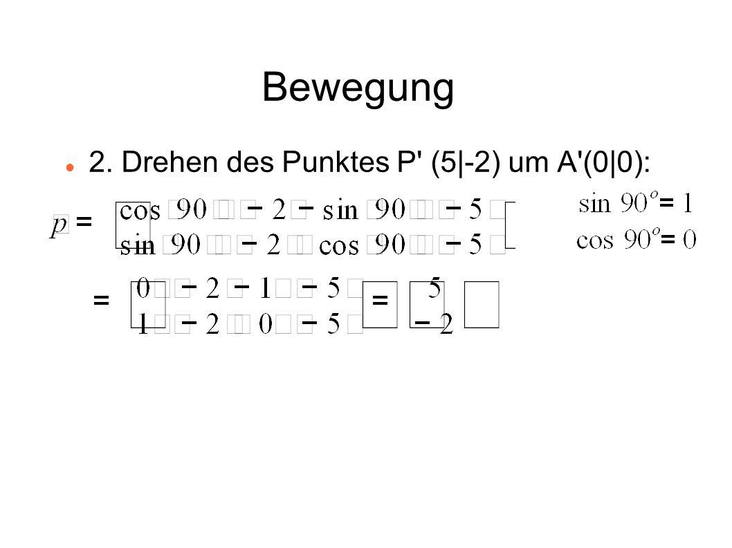 Bewegung 2. Drehen des Punktes P' (5|-2) um A'(0|0):