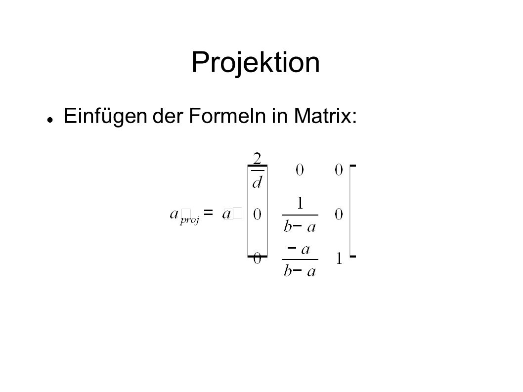 Projektion Einfügen der Formeln in Matrix: