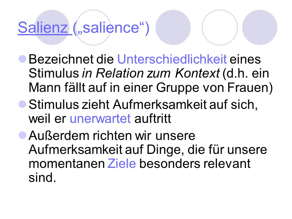 """Salienz (""""salience"""") Bezeichnet die Unterschiedlichkeit eines Stimulus in Relation zum Kontext (d.h. ein Mann fällt auf in einer Gruppe von Frauen) St"""