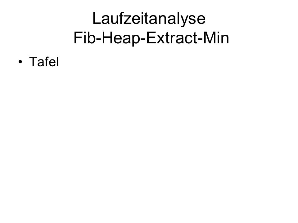 Laufzeitanalyse Fib-Heap-Extract-Min Tafel