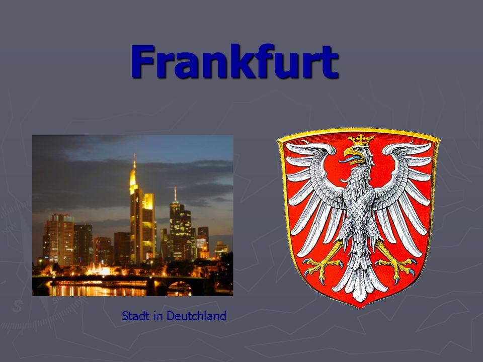 Allgemeines Frankfurt-am-Main : wird meistens Frankfurt genanntFrankfurt-am-Main : wird meistens Frankfurt genannt 667'000 Einwohner 667'000 Einwohner  größte Stadt Hessens  größte Stadt Hessens  fünftgrösste Deutschlands 248.31 km2 248.31 km2