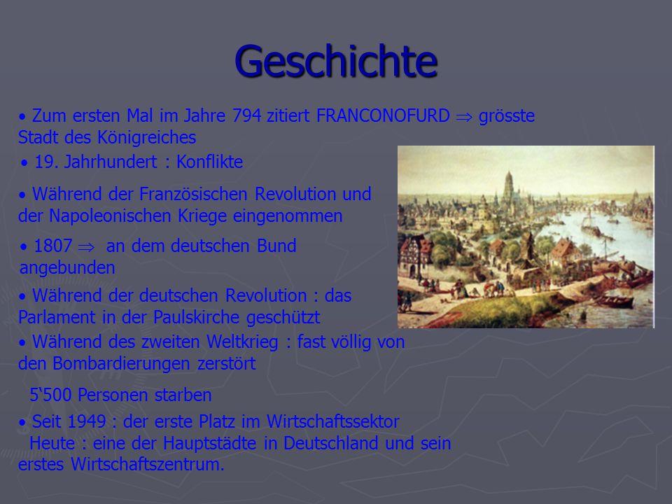 Frankfurt wurde für den ersten Mal im Jahre 794 zitiert.