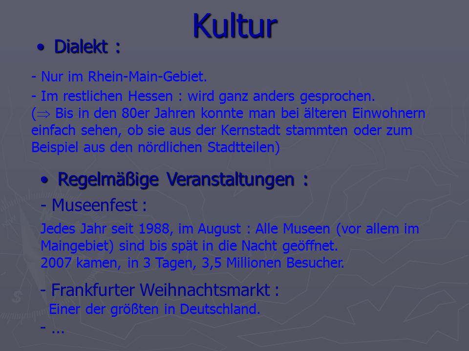 Kultur - Nur im Rhein-Main-Gebiet.- Im restlichen Hessen : wird ganz anders gesprochen.