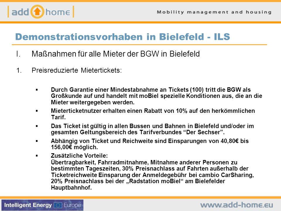 Demonstrationsvorhaben in Bielefeld - ILS I.Maßnahmen für alle Mieter der BGW in Bielefeld 1.Preisreduzierte Mietertickets:  Durch Garantie einer Mindestabnahme an Tickets (100) tritt die BGW als Großkunde auf und handelt mit moBiel spezielle Konditionen aus, die an die Mieter weitergegeben werden.