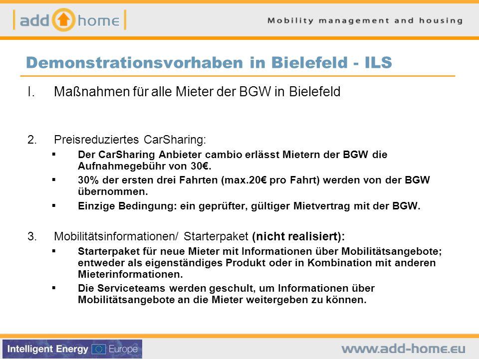 Demonstrationsvorhaben in Bielefeld - ILS I.Maßnahmen für alle Mieter der BGW in Bielefeld 2.Preisreduziertes CarSharing:  Der CarSharing Anbieter cambio erlässt Mietern der BGW die Aufnahmegebühr von 30€.