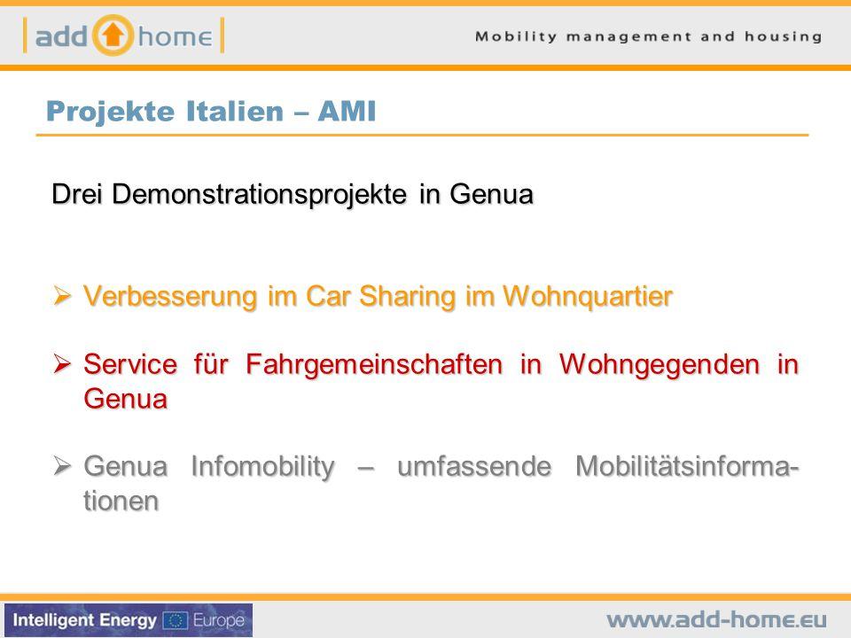 Drei Demonstrationsprojekte in Genua  Verbesserung im Car Sharing im Wohnquartier  Service für Fahrgemeinschaften in Wohngegenden in Genua  Genua Infomobility – umfassende Mobilitätsinforma- tionen