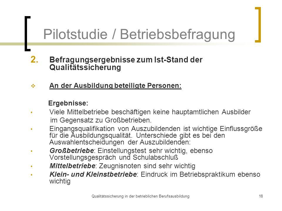 Qualitätssicherung in der betrieblichen Berufsausbildung18 Pilotstudie / Betriebsbefragung 2. Befragungsergebnisse zum Ist-Stand der Qualitätssicherun
