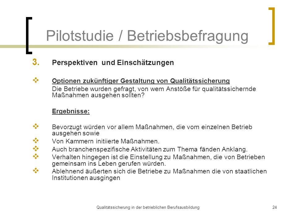Qualitätssicherung in der betrieblichen Berufsausbildung24 Pilotstudie / Betriebsbefragung 3.