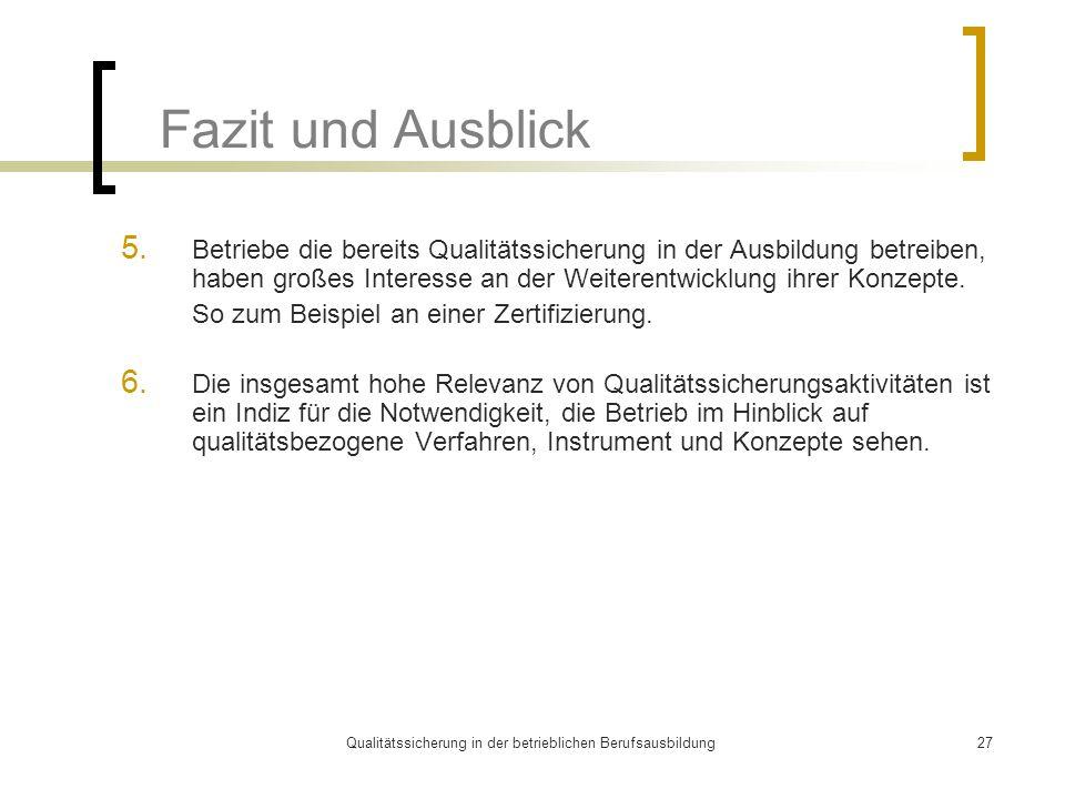 Qualitätssicherung in der betrieblichen Berufsausbildung27 Fazit und Ausblick 5.