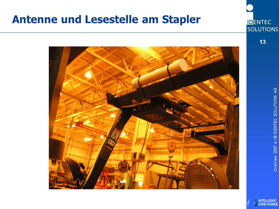 Overview 2007 e / © IDENTEC SOLUTIONS AG 13 Antenne und Lesestelle am Stapler