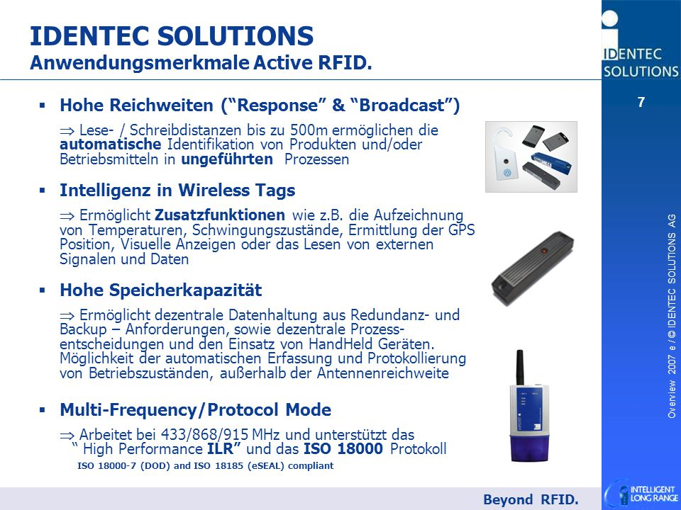 """Overview 2007 e / © IDENTEC SOLUTIONS AG 7   Hohe Reichweiten (""""Response"""" & """"Broadcast"""")  Lese- / Schreibdistanzen bis zu 500m ermöglichen die auto"""
