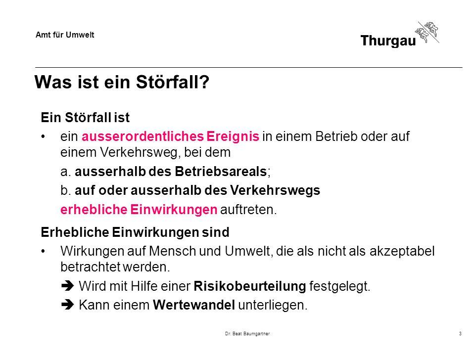Amt für Umwelt Dr.Beat Baumgartner3 Was ist ein Störfall.