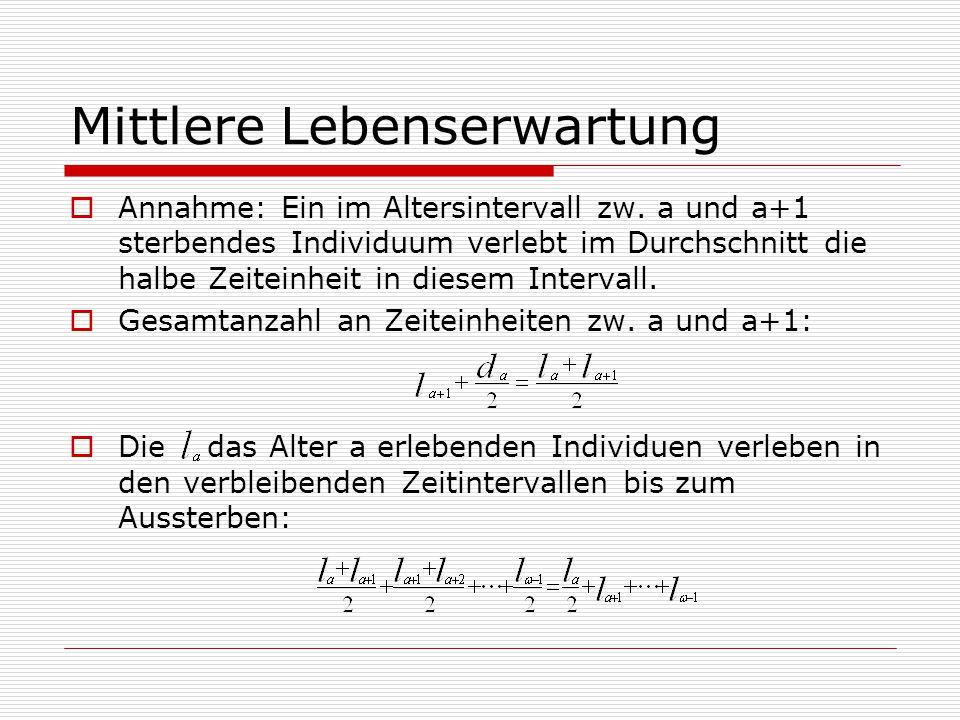 Mittlere Lebenserwartung  Annahme: Ein im Altersintervall zw.