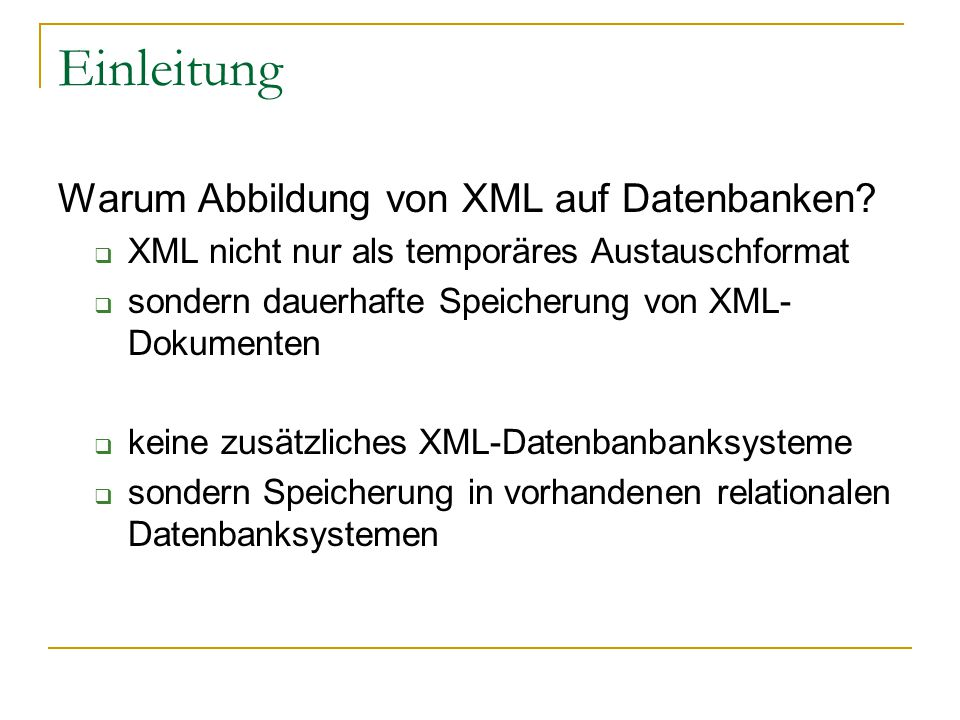 Einleitung Warum Abbildung von XML auf Datenbanken.