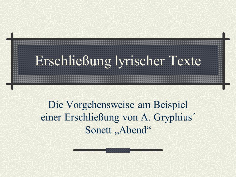 """Erschließung lyrischer Texte Die Vorgehensweise am Beispiel einer Erschließung von A. Gryphius´ Sonett """"Abend"""""""