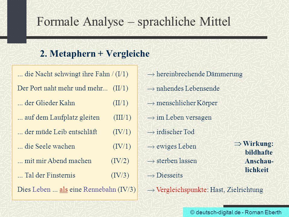 © deutsch-digital.de - Roman Eberth Formale Analyse – sprachliche Mittel 2. Metaphern + Vergleiche... die Nacht schwingt ihre Fahn / (I/1)  hereinbre