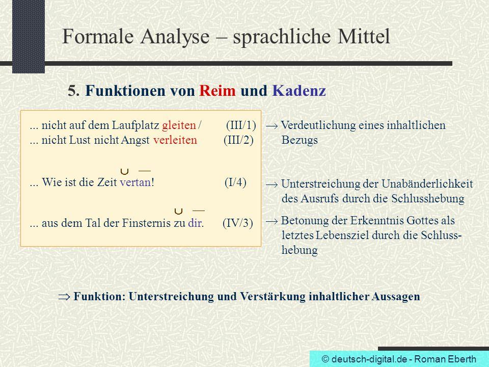 © deutsch-digital.de - Roman Eberth Formale Analyse – sprachliche Mittel 5. Funktionen von Reim und Kadenz... nicht auf dem Laufplatz gleiten / (III/1
