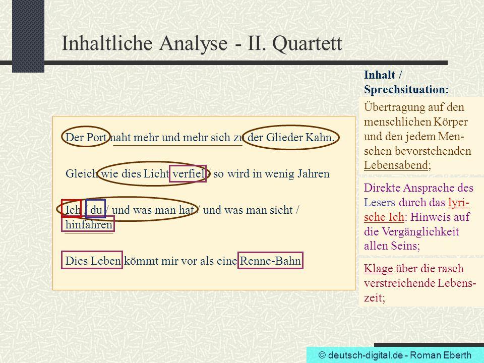 © deutsch-digital.de - Roman Eberth Inhaltliche Analyse - II. Quartett Der Port naht mehr und mehr sich zu der Glieder Kahn. Gleich wie dies Licht ver