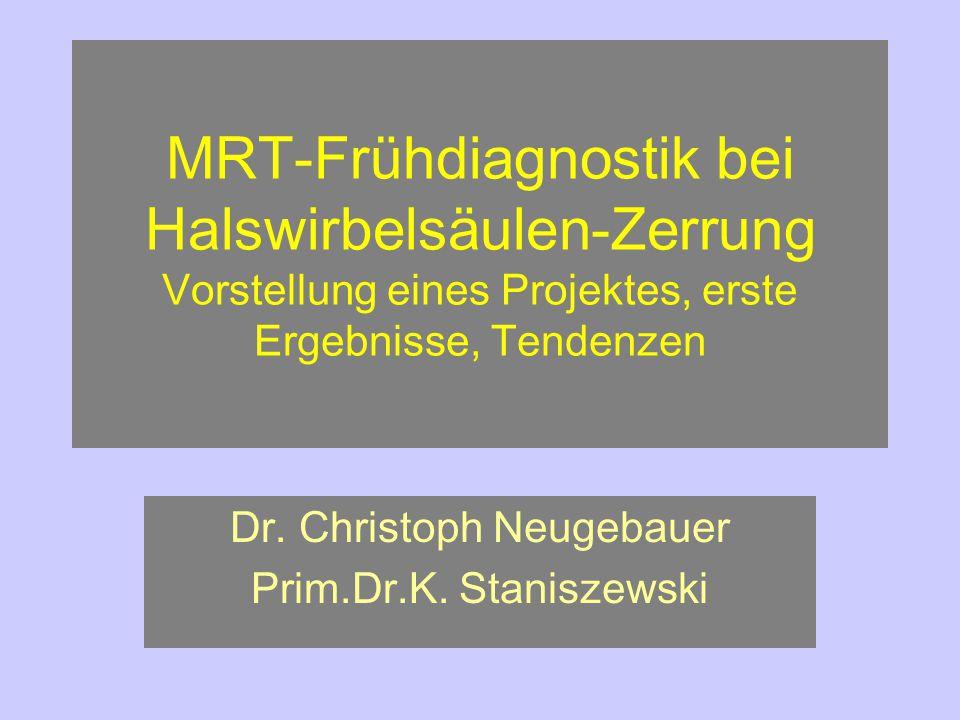 Vorhersage Mit Früh-MRT können HWS-Verletzungen direkt beurteilt und eingeschätzt werden Klassifikation nach ERDMANN hat ausgedient Kollisionsgeschwindigkeit sekundär Aggravation wird aufgedeckt und sollte sich minimieren Schwere Verletzungen werden gleich erkannt.