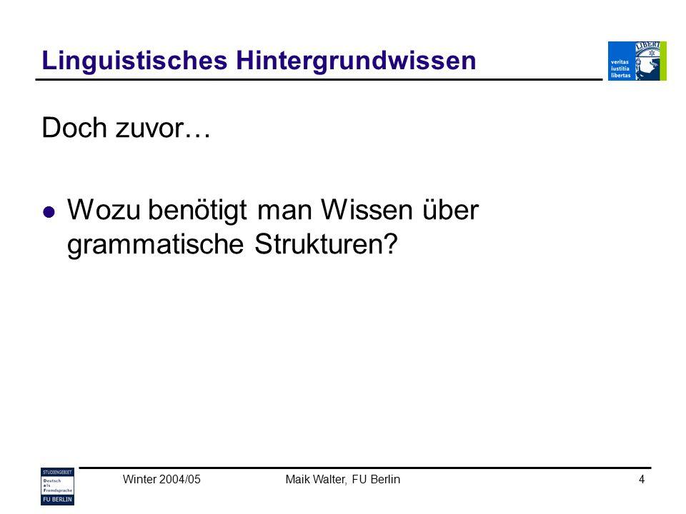 Winter 2004/05Maik Walter, FU Berlin15 Beispiel 2: Wortstellung 1.