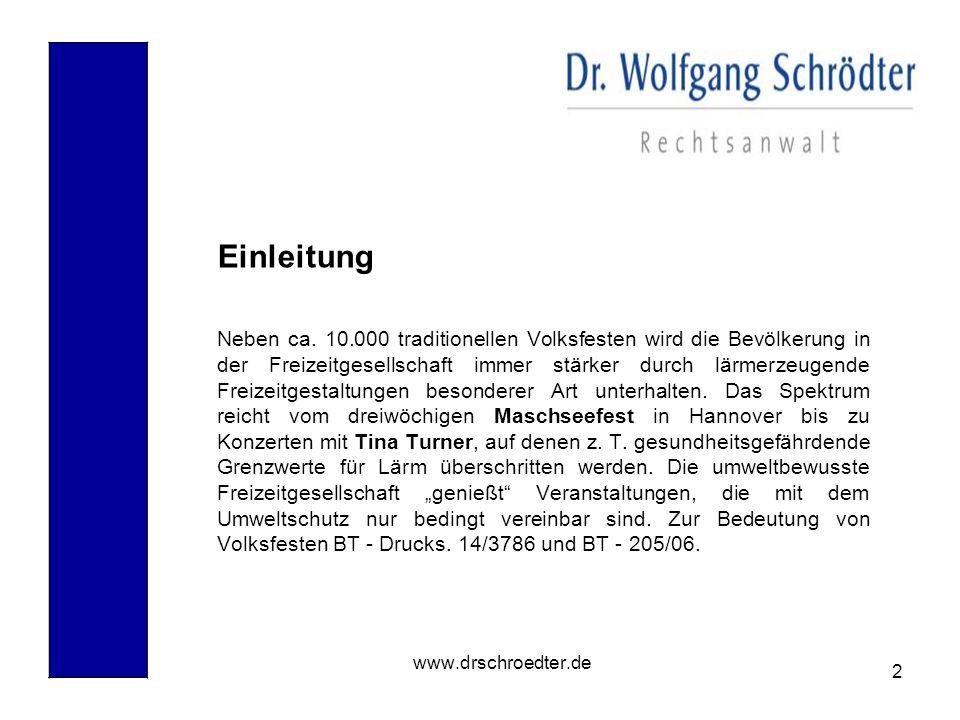 2 www.drschroedter.de Einleitung Neben ca. 10.000 traditionellen Volksfesten wird die Bevölkerung in der Freizeitgesellschaft immer stärker durch lärm