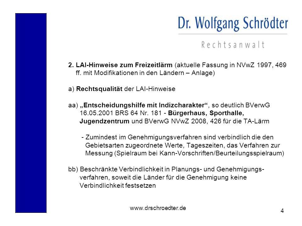4 www.drschroedter.de 2. LAI-Hinweise zum Freizeitlärm (aktuelle Fassung in NVwZ 1997, 469 ff. mit Modifikationen in den Ländern – Anlage) a) Rechtsqu