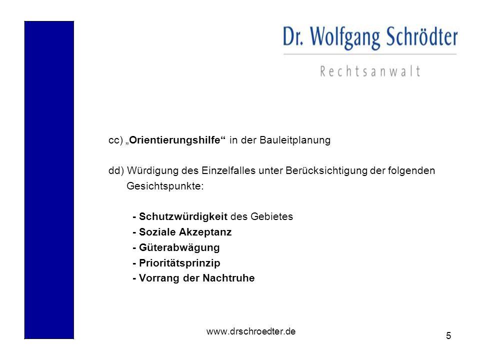 """5 www.drschroedter.de cc) """"Orientierungshilfe"""" in der Bauleitplanung dd) Würdigung des Einzelfalles unter Berücksichtigung der folgenden Gesichtspunkt"""