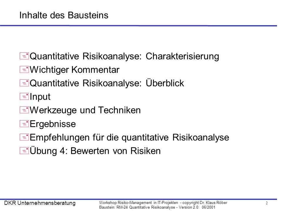 23 Workshop Risiko-Management in IT-Projekten - copyright Dr.