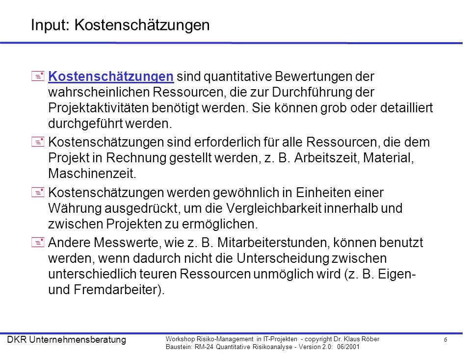 7 Workshop Risiko-Management in IT-Projekten - copyright Dr.