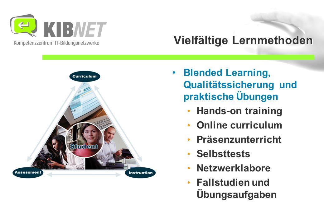 Vielfältige Lernmethoden Blended Learning, Qualitätssicherung und praktische Übungen Hands-on training Online curriculum Präsenzunterricht Selbsttests Netzwerklabore Fallstudien und Übungsaufgaben
