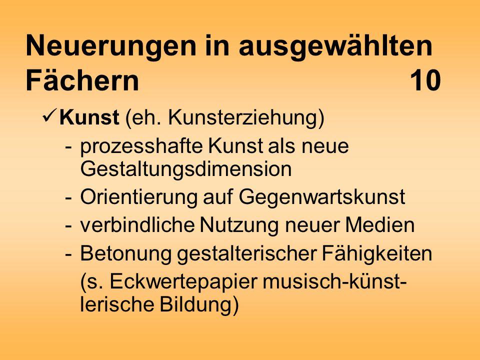 Neuerungen in ausgewählten Fächern10 Kunst (eh.