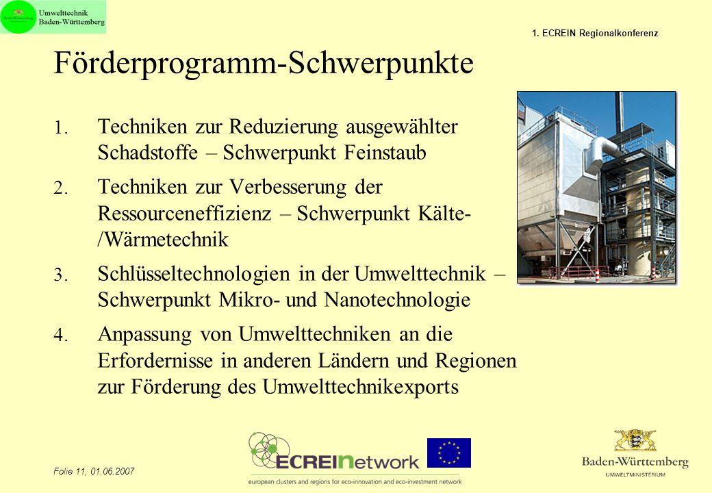 Folie 11, 01.06.2007 1. ECREIN Regionalkonferenz Förderprogramm-Schwerpunkte 1. Techniken zur Reduzierung ausgewählter Schadstoffe – Schwerpunkt Feins