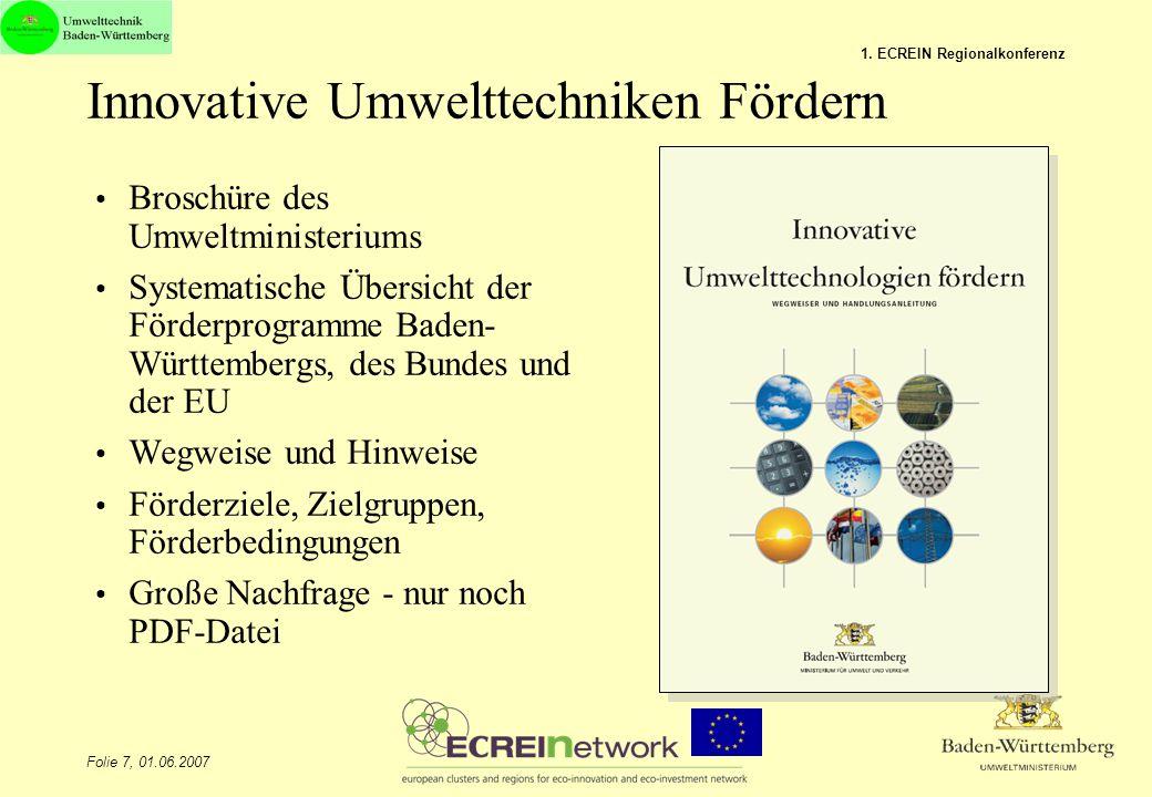 Folie 7, 01.06.2007 1. ECREIN Regionalkonferenz Innovative Umwelttechniken Fördern Broschüre des Umweltministeriums Systematische Übersicht der Förder