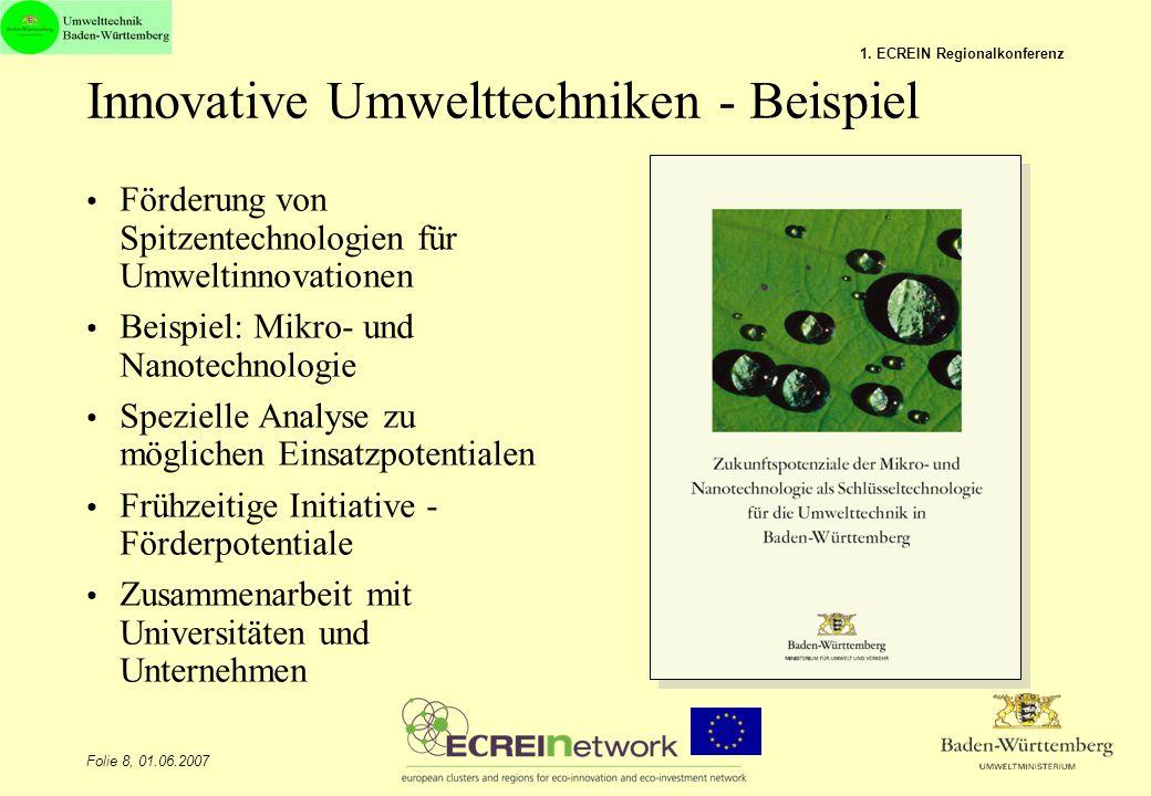 Folie 8, 01.06.2007 1. ECREIN Regionalkonferenz Innovative Umwelttechniken - Beispiel Förderung von Spitzentechnologien für Umweltinnovationen Beispie