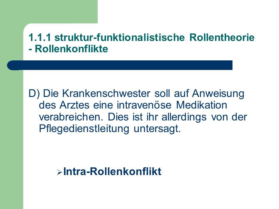 1.1.1 struktur-funktionalistische Rollentheorie - Rollenkonflikte D) Die Krankenschwester soll auf Anweisung des Arztes eine intravenöse Medikation verabreichen.